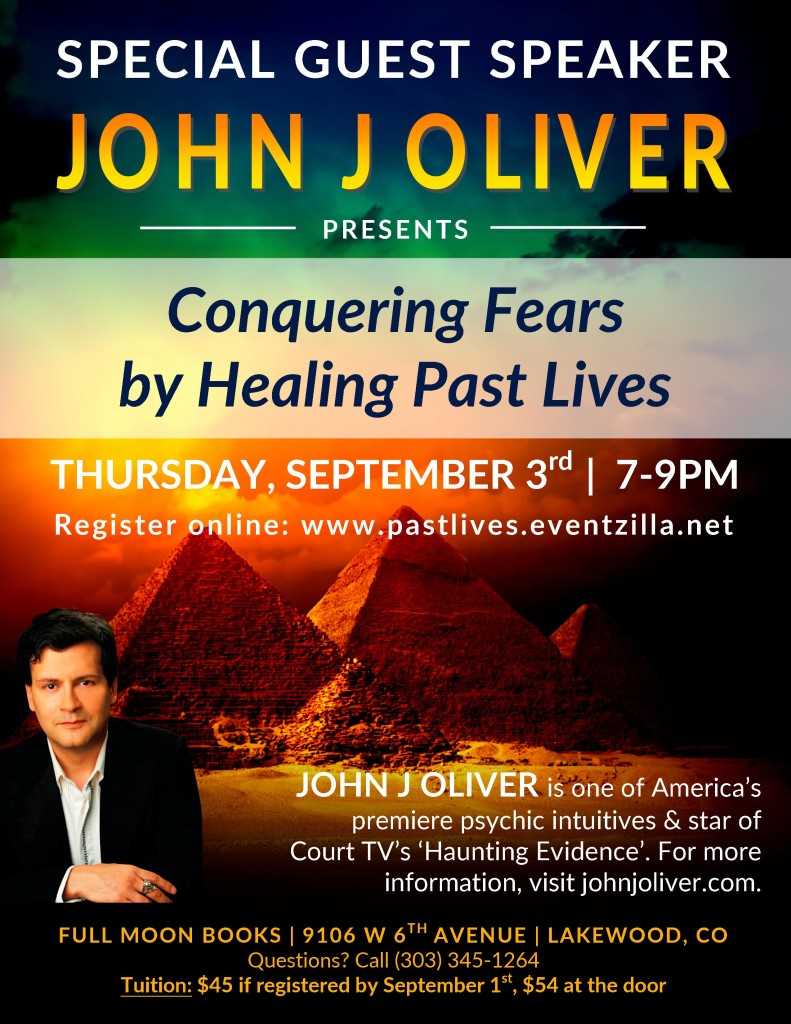 Conquering Fears by Healing Past Lives with John J Oliver @ Full Moon Books | Lakewood, CO | Lakewood | Colorado | United States