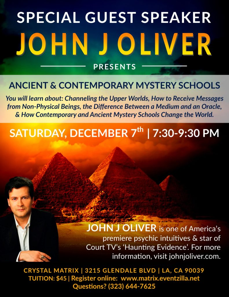 Ancient and Contemporary Mystery Schools with John J Oliver @ Crystal Matrix