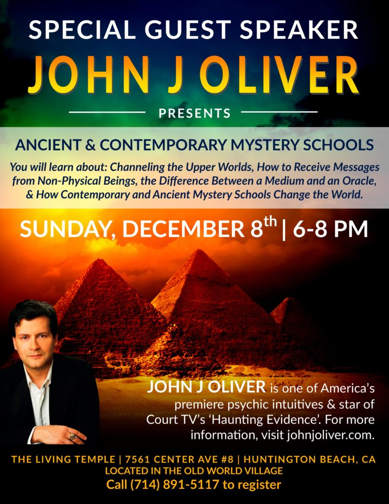 Ancient and Contemporary Mystery Schools with John J Oliver @ The Living Temple